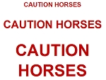 Caution Horses Sign: CAUTION HORSES--IN 3 SIZES