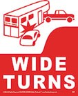 WIDE TURN sign